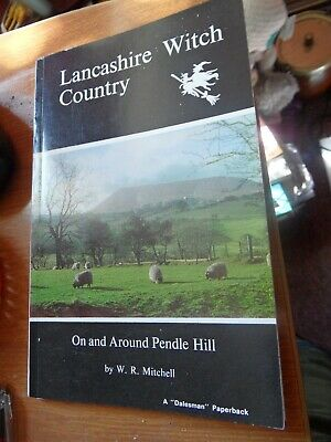 LANCASHIRE WITCH COUNTRY ON AND AROUND PENDLE HILL W R MITCHELL Paperback • 4£