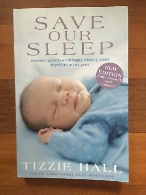 AU19.60 • Buy Save Our Sleep: Parent's Guide Towards Happy, Sleeping Babies Tizzie Hall Book