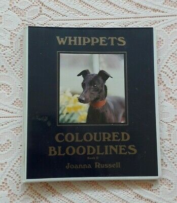 Whippets Coloured Bloodlines Book Ii By Joanna Russell 1991 1st Edition • 60£