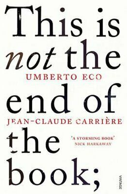 This Is Not The End Of The Book A Conversation Curated By Jean-... 9780099552451 • 10.21£