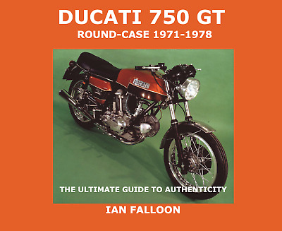Ducati Bevel 750 GT Roundcase 1971-78 Ultimate Guide To Authenticity Ian Falloon • 67.40£