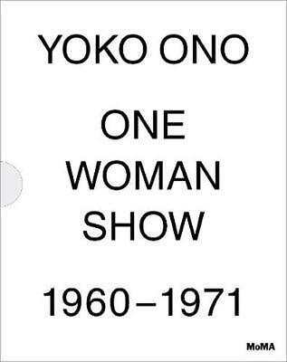 Yoko Ono: One Woman Show 1960 -1971 By Klaus Biesenbach (English) Paperback Book • 27.30£
