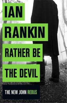 Rather Be The Devil (Inspector Rebus 21), Rankin, Ian, Used; Good Book • 3.28£