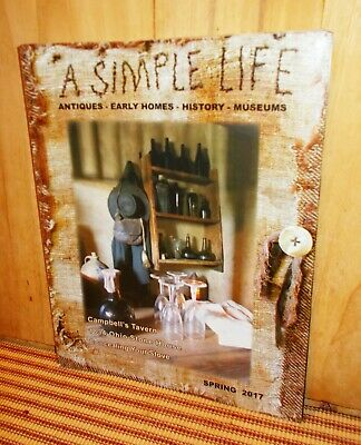 $6.99 • Buy A SIMPLE LIFE Magazine SPRING 2017 Antiques Early Homes History Museums