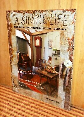 $6.99 • Buy A SIMPLE LIFE Magazine SPRING 2016 Antiques Early Homes History Museums