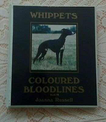 Whippets Coloured Bloodlines Book Iii By Joanna Russell 1999 1st Edition • 75£