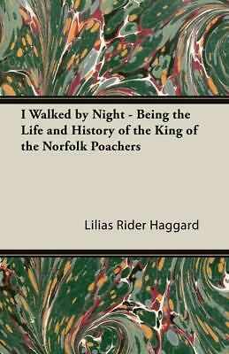 Haggard, L: I Walked By Night - Being The Life And History O • 23.60£