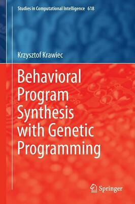 £90.24 • Buy Behavioral Program Synthesis With Genetic Programming