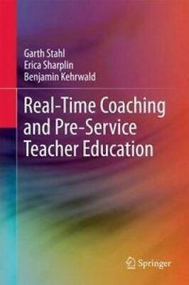 £76.02 • Buy Stahl, Garth: Real-Time Coaching And Pre-Service Teacher Education