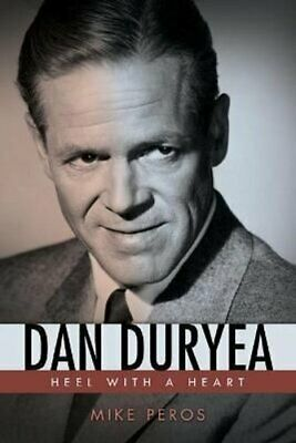£26.44 • Buy Dan Duryea Heel With A Heart By Mike Peros 9781496830739 | Brand New
