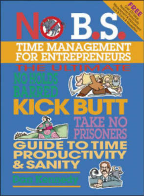 No B.S. Time Management For Entrepreneurs, Kennedy, Dan W., Used; Good Book • 3.60£