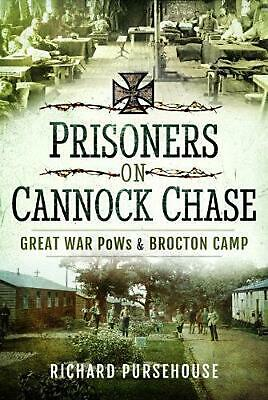 Prisoners On Cannock Chase: Great War PoWs And Brockton Camp By Pursehouse, Rich • 15.84£