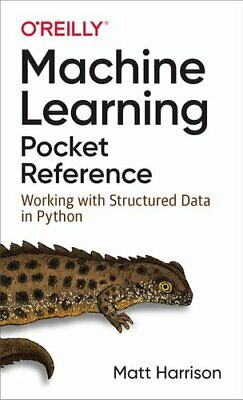 £15.23 • Buy Machine Learning Pocket Reference Working With Structured Data ... 9781492047544