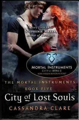 The Mortal Instruments 5: City Of Lost Souls : Cassandra Clare • 3.99£