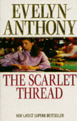 The Scarlet Thread, Evelyn Anthony, Used; Good Book • 3.28£