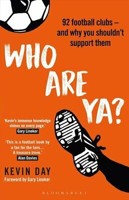 Who Are Ya? 92 Football Clubs - And Why You Shouldn't Support Them 9781472980649 • 12.28£