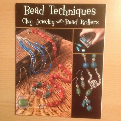 Bead Techniques Clay Jewellery Making With Bead Rollers Instructions & Projects • 8£