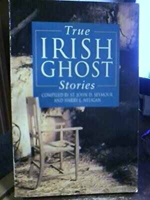 True Irish Ghost Stories, John D Seymour, Used; Good Book • 3.28£