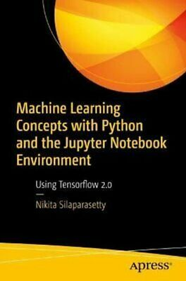 £32.35 • Buy Machine Learning Concepts With Python And The Jupyter Notebook ... 9781484259665