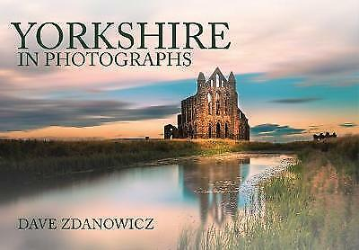 Yorkshire In Photographs - 9781445653952 • 10.94£