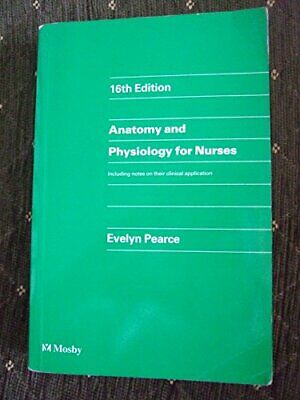 Anatomy And Physiology For Nurses, Pearce, Evelyn C., Used; Acceptable Book • 3.28£