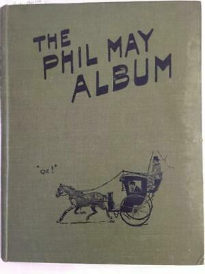 The Phil May Album - 1st Edition - 1900 • 39£