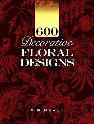 AU7.20 • Buy 600 Decorative Floral Designs (Dover Pictorial Archive) By Heald, F. B.