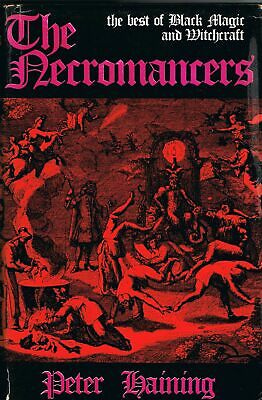 The Necromancers: The Best Of Black Magic And Witchcraft Haining. Peter • 39£