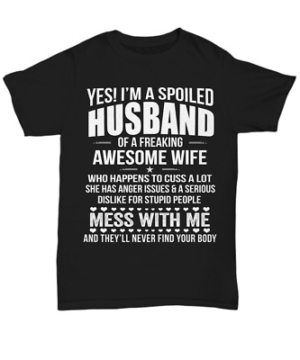 I'm A Spoiled Husband T-Shirt From Awesome Wife To Husband Tee Funny Gifts Men • 8.50£