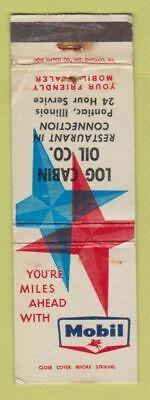Matchbook Cover - Mobil Oil Gas Log Cabin Pontiac IL WORN • 3£