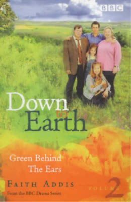 Down To Earth: Green Behind The Ears, Faith Addis, Used; Good Book • 9.16£