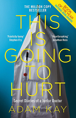 This Is Going To Hurt: Secret Diaries Of A Junior Doctor Paperback Adam Kay Book • 5.99£