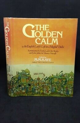 £12 • Buy 1980, The Golden Calm, An English Lady's Life In Moghul Delhi, M. M. Kaye