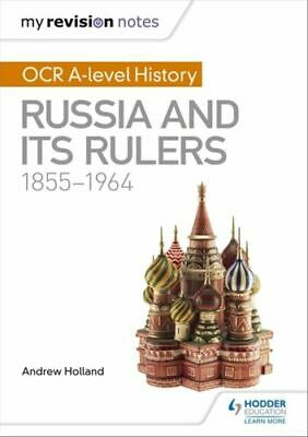 My Revision Notes: Ocr A-level History: Russia And Its Rulers 1855-1964 Novato H • 13.94£