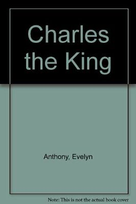Charles The King-Evelyn Anthony, 009000700X • 4.86£