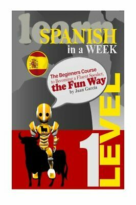 Learn Spanish In A Week: The Beginners Course To Becoming A F .9781503049512. • 3.21£