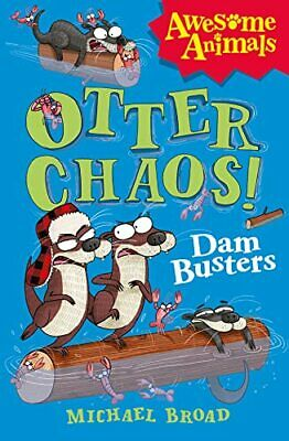 £3.28 • Buy Otter Chaos - The Dam Busters (Awesome Animals), Broad, Michael, Used; Good Book