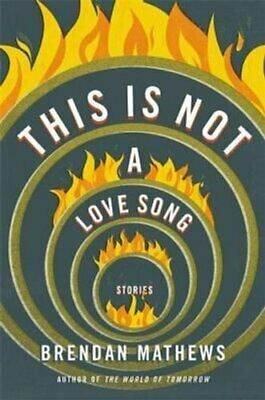 £16.56 • Buy This Is Not A Love Song By Brendan Mathews 9780316382144 | Brand New