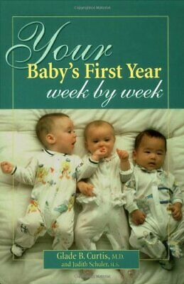 Your Baby's First Year Week By Week (Your Pregnancy Series)-Glade B. Curtis, Ju • 10.01£