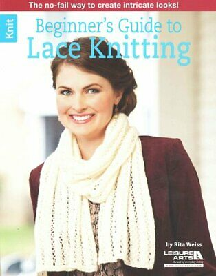 Beginner's Guide To Lace Knitting By Rita Weiss 9781464715952 | Brand New • 8.45£