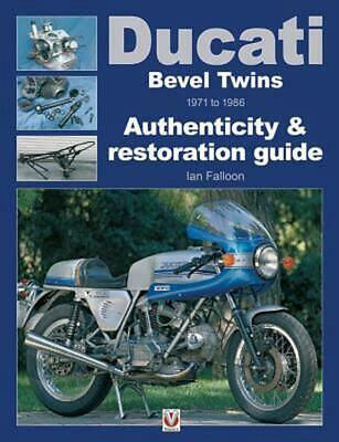 Ducati Bevel Twins 1971 To 1986: Authenticity & Restoration Guide By Ian Falloon • 52.49£