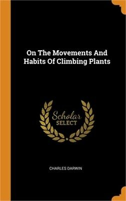 £22.23 • Buy On The Movements And Habits Of Climbing Plants (Hardback Or Cased Book)