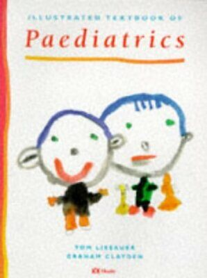 (Good)-Illustrated Textbook Of Paediatrics (Paperback)-Tom Lissauer MB  BChir  F • 2.95£