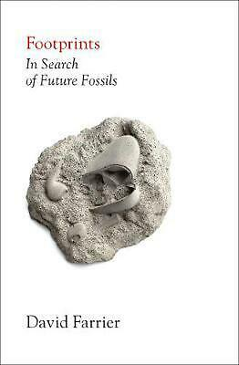 Footprints: In Search Of Future Fossils By David Farrier (English) Hardcover Boo • 13.99£