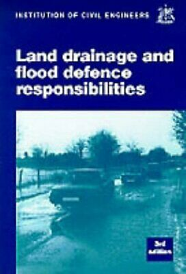 Land Drainage And Flood Defence Responsibilities, Institution Of Civil Engineers • 19.28£