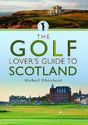 The Golf Lover's Guide To Scotland - 9781526733771 • 10.40£