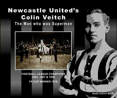 £24.30 • Buy Newcastle United's Colin Veitch The Man Who Was Superman 9780993564697