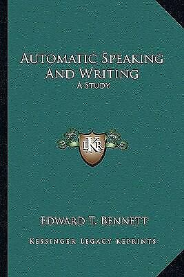 Automatic Speaking And Writing : A Study Paperback Edward T. Bennett • 9.38£