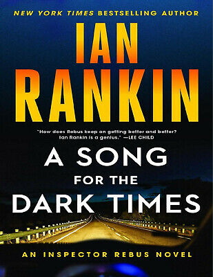 A Song For The Dark Times: The Brand New Must-Read Rebus Thriller By Ian Rankin • 3.50£