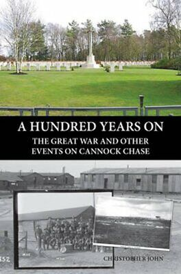 £9.83 • Buy A Hundred Years On The Great War And Other Events On Cannock Chase 9781908336590